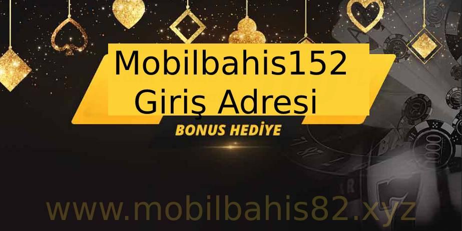 Mobilbahis152 Giriş Adresi